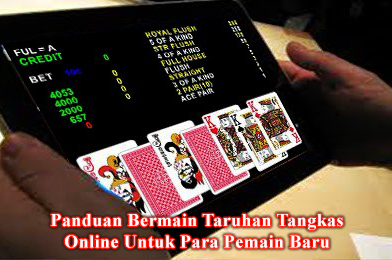 Panduan Bermain Taruhan Tangkas Online Untuk Para Pemain Baru